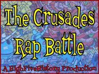 The Crusades Rap Battle